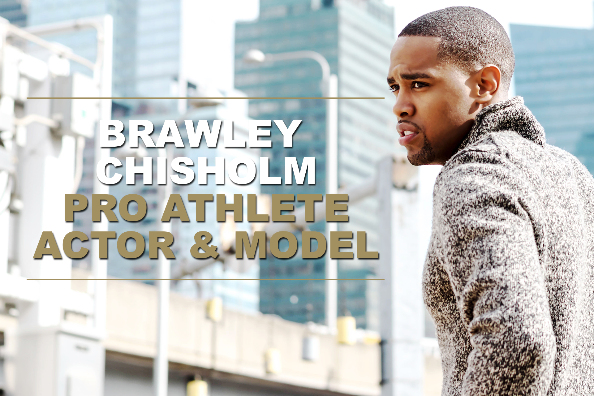 Brawley Chisholm: Pro Athlete | Actor | Model